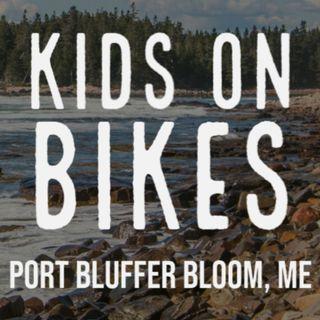 Kids On Bikes: Port Bluffer Bloom - Session 9
