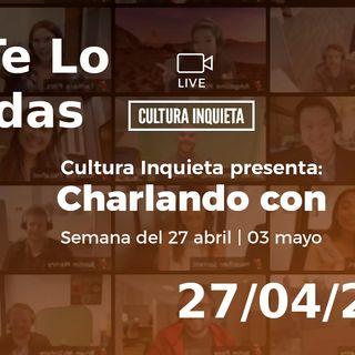 Charlando con | NTLP 38 (27/04/20)