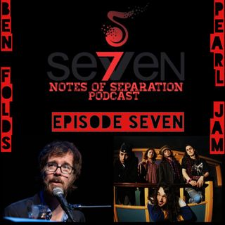 Episode Seven - Ben Folds to Pearl Jam
