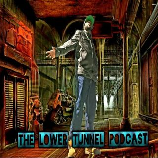 The Lower Tunnel Podcast #3