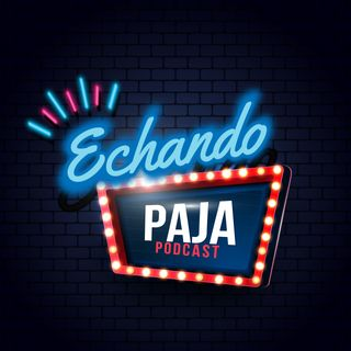 Echando Paja Podcast