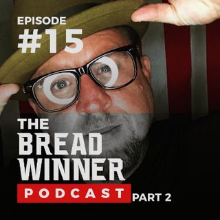 Kolby Kay (Part II) || Episode #15 ||The BreadWinner Podcast