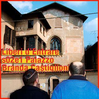 LdE - S02E01 - PALAZZO BRANDA CASTIGLIONI con Andrea Spiriti