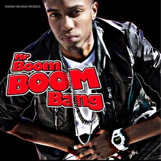 """Mr. Boom Boom Bang """"Down Low"""""""