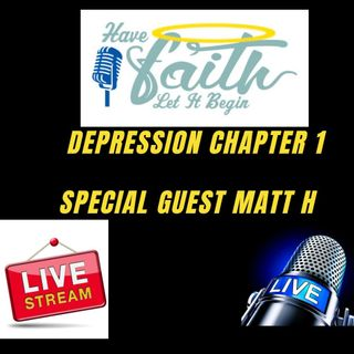 Depression Chapter 1 with Special Guest Matt H