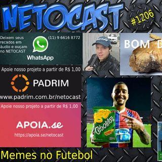 NETOCAST 1206 DE 19/10/2019 - O OUVINTE SOLTA A VOZ - Meme no Futebol