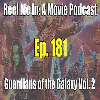 Ep. 181: Guardians of the Galaxy Vol. 2