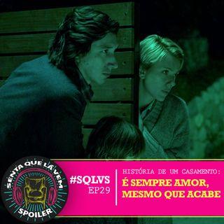 #SQLVS 29 - HISTÓRIA DE UM CASAMENTO: É Sempre Amor, Mesmo Que Acabe
