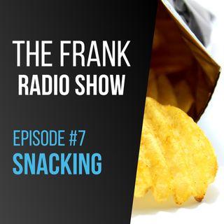 Episode 7 - Snacking