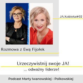 JA.Kobieta#02_Zmiany są trudne, ale zmiany są potrzebne. Rozmowa z psychoterapeutką i konsultantką HR, Ewą Fijołek.