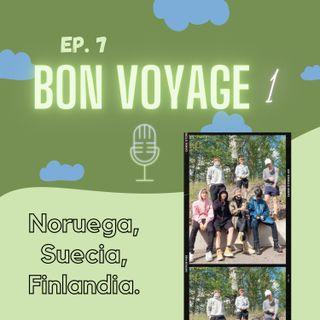 EP. #07 - Bon Voyage 1