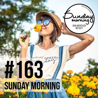 Blühe wo du gepflanzt bist | Sunday Morning #163