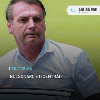 Editorial: Bolsonaro e o Centrão
