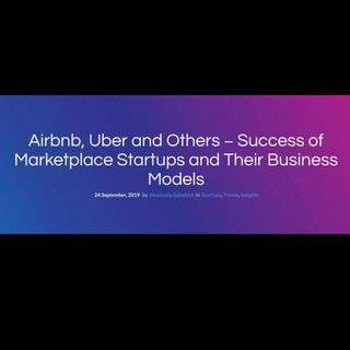 Airbnb, Uber and Others − Success of Marketplace Startups and Their Business Models