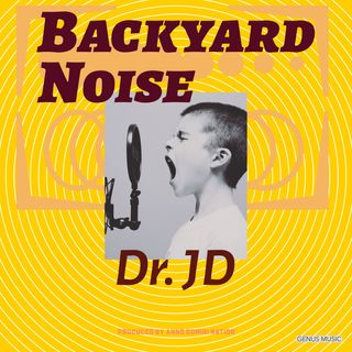 Backyard Noise by Dr JD (Hunnids by Anno Domini)