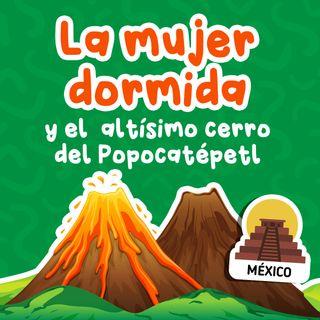 Cuentos para niños I La Mujer Dormida y el  altísimo cerro del Popocatépetl 04