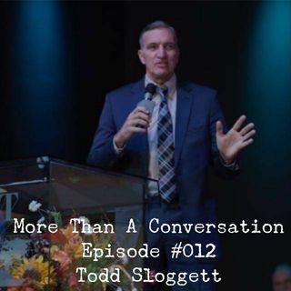#012 Todd Sloggett, Author, Addictions Expert, Missionary to the Streets