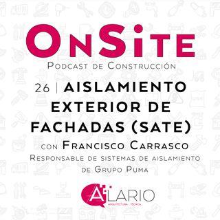 Onsite #26 | Aislamiento de fachadas SATE, con Francisco Carrasco