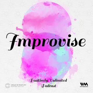 Ep. 107: Improvise