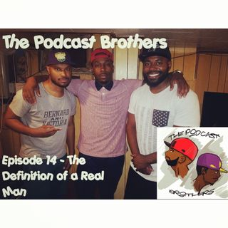 Episode 14 - Definition of a Real Man Feat. Divine