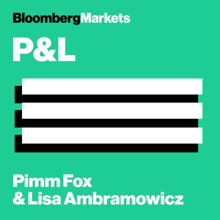 P&L With Pimm Fox and Lisa Abramowicz