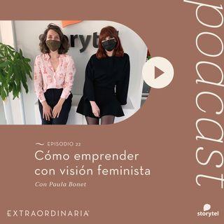22. Cómo emprender con visión feminista con Paula Bonet