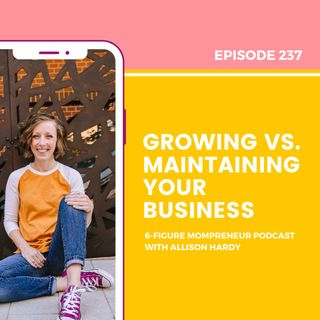 Growing vs. maintaining your business