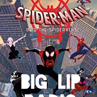Big Lip Radio Presents: No Girls Allowed 40: Spider-Man Into The Spiderverse