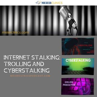 Internet Stalking: Trolling and Cyberstalking