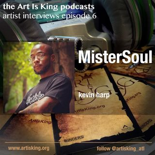 Art Is King podcast 006 - MisterSoul
