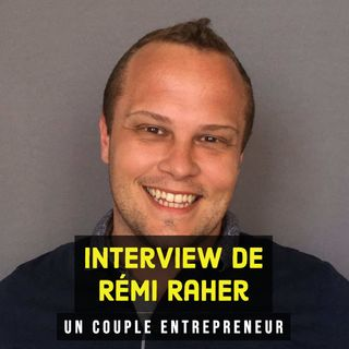 Interview - Rémi Raher - Réussites françaises : 20 histoires d'entrepreneurs.