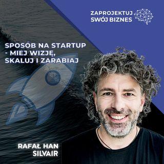 Rafał Han w #ZaprojektujSwójBiznes-jak założyć startup-5 wskazówek dla początkujących-Silvair