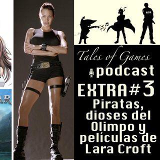 Piratas, dioses del Olimpo y películas de Lara Croft - TALES OF GAMES PODCAST - EXTRA n3