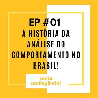 #01 - A história da Análise do Comportamento no Brasil!