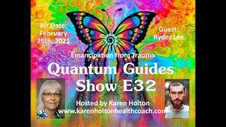 Quantum Guides Show E32 Ryder Lee - EMANCIPATION FROM TRAUMA