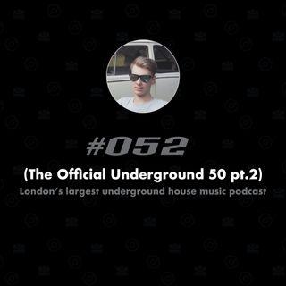 (The Underground 50 pt2) #052