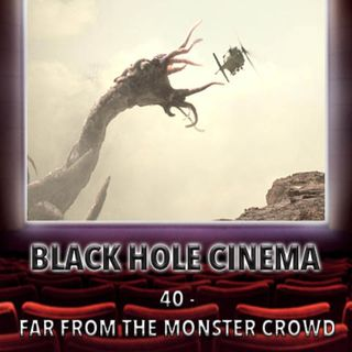040 - Far From the Monster Crowd