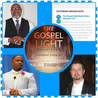 The Gospel Light Radio Show - (Episode 121)