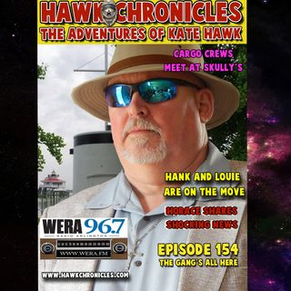 """Episode 154 Hawk Chronicles The Gang's All Here"""""""