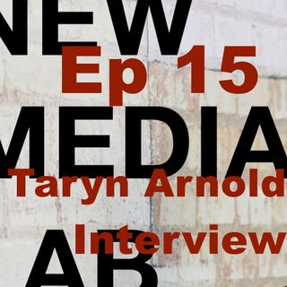Taryn Arnold – S1E15 New Media Lab with Rob Southgate