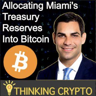 Miami Mayor Francis Suarez  Interview - Allocating Miami's Treasury Reserves Into Bitcoin