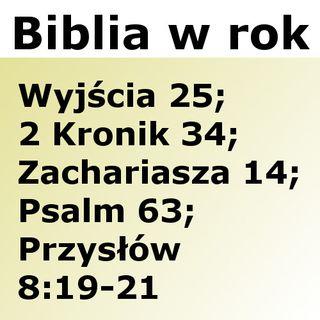 075 - Wyjścia 25, 2 Kronik 34, Zachariasza 14, Psalm 63, Przysłów 8:19-21