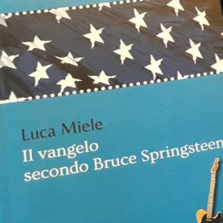 Luca Miele - Il Vangelo secondo Bruce Springsteen