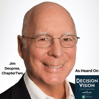 Decision Vision Episode 69:  How Should I Choose a Second Act Career? – An Interview with Jim Deupree, ChapterTwo®