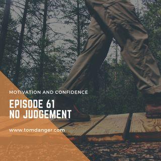 Ep. 61 No Judgement