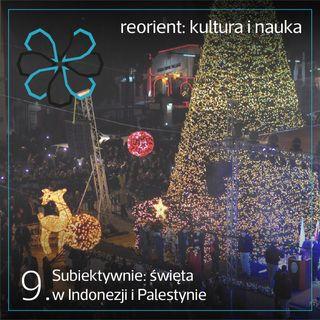 9. Subiektywnie: święta w Indonezji i Palestynie