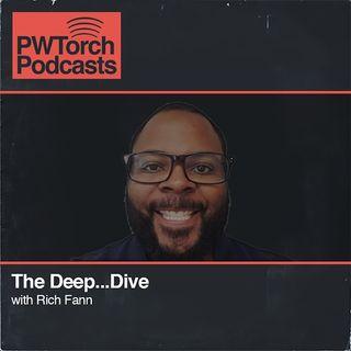 PWTorch Podcast - The Deep...Dive w/Rich Fann