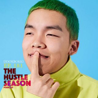 The Hustle Season: Ep. 181 DDOKBOKKI