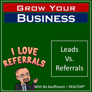 Business Networking 101: Leads vs Referrals - What's the difference?