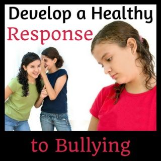 Developing a Healthy Response to Bullying